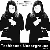 Doppelgänger Pres. Techhouse Underground, Vol. 4 by Various Artists