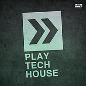 Play Tech-House by Various Artists
