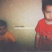 Play & Download Nothing Belongs to Us by Albatross | Napster