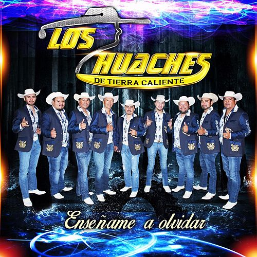 Play & Download Ensename a Olvidar by Los Huaches De Tierra Caliente   Napster