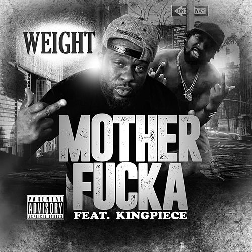 Play & Download Motherfucka (feat. Kingpiece) by The Weight | Napster