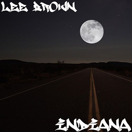Play & Download Indiana by Lee Brown | Napster