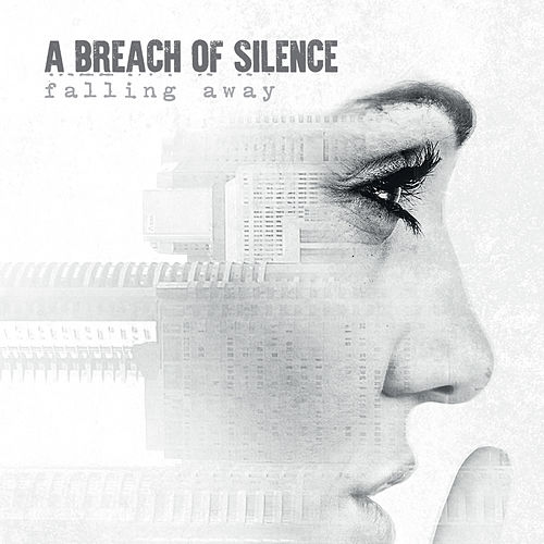 Play & Download Falling Away by A Breach Of Silence | Napster