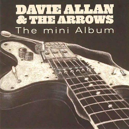 Play & Download The Mini Album by Davie Allan & the Arrows | Napster