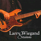 Sessions: Larry Wiegand by Various Artists
