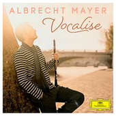 Play & Download Vocalise by Albrecht Mayer | Napster