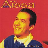 Play & Download Chira France by Cheb Aïssa | Napster