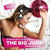 The Big Jump (20 Peaktime House Tunes), Vol. 4 by Various Artists