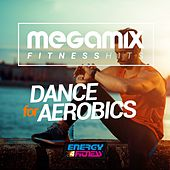 Megamix Fitness Hits Dance for Aerobics (25 Tracks Non-Stop Mixed Compilation for Fitness & Workout) by Various Artists