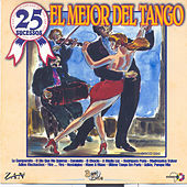 Play & Download 25 Sucessos: El Mejor del Tango by Various Artists | Napster
