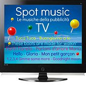 Spot Music TV (Le musiche della pubblicità tv) by Various Artists