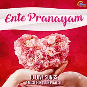 Play & Download Ente Pranayam (Ten Love Songs A Must For Your Playlist) by Various Artists | Napster