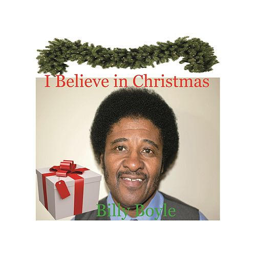 I Believe in Christmas by Billy Boyle
