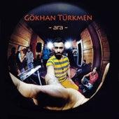 Ara by Gökhan Türkmen