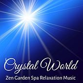 Crystal World - Zen Garden Spa Relaxation Music for Healing Massage Mindfulness Therapy with Instrumental New Age Sweet Sounds by Relaxed Piano Music