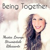 Play & Download Being Together - Musica Lounge Strumentale Rilassante per Esercizi Meditazione Ridurre l'Ansia Auguri Natale con Suoni Easy Listening Soft Binaurali by Christmas Songs | Napster