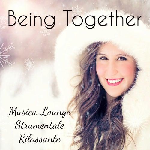 Being Together - Musica Lounge Strumentale Rilassante per Esercizi Meditazione Ridurre l'Ansia Auguri Natale con Suoni Easy Listening Soft Binaurali by Christmas Songs
