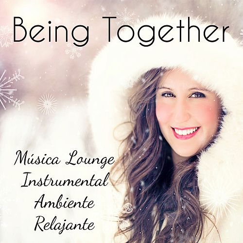 Play & Download Being Together - Música Lounge Instrumental Ambiente Relajante para Meditación Reducir la Ansiedad y Felicitaciones de Navidad by Christmas Songs | Napster