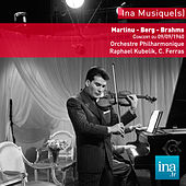 13ème festival de Besançon, B. Martinu - A. Berg - J. Brahms, Concert du 09/09/1960, Orchestre Philarmonique de la RTF, Raphaël Kubelik (dir), Christian Ferras (violon) von Various Artists