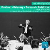 Play & Download Poulenc - Debussy - Barraud - Balakirev, Concert du 20/11/1958, Orchestre National de la RTF, D. E. Ingelbreicht (dir), F. Poulenc (piano) by Orchestre national de la RTF and Désiré Emile Inghelbrecht | Napster
