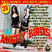 Play & Download Angry Birds - Wild Women And Riot Grrrls by Various Artists | Napster