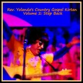 Play & Download Rev. Yolanda's Country Gospel Kirtan, Vol. 2: Step Back by Rev. Yolanda | Napster