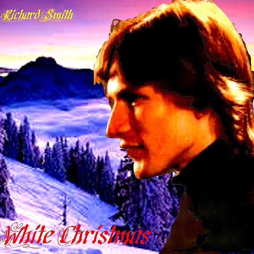 Play & Download White Christmas by Richard Smith | Napster