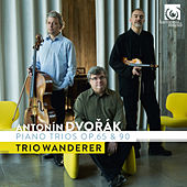 Play & Download Dvořák: Piano Trios, Op. 65 & 90 by Trio Wanderer | Napster