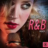 Play & Download Old Days of R&b, Vol. 5 by Various Artists | Napster
