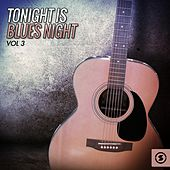 Tonight Is Blues Night, Vol. 3 by Various Artists
