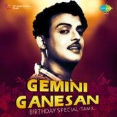 Gemini Ganesan - Birthday Special - Tamil by Various Artists