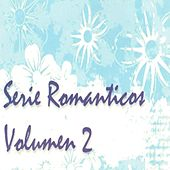 Play & Download Romanticos Vol..2 by Various Artists | Napster