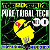 Top 20 Serial Pure Tribal Tech, Vol. 1 von Various Artists