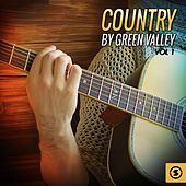 Country by Green Valley, Vol. 1 by Various Artists