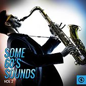 Play & Download Some 60's Sounds, Vol. 2 by Various Artists | Napster