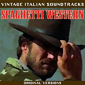 Play & Download Vintage Italian Soundtracks: Spaghetti Western by Various Artists | Napster