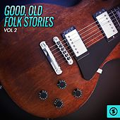 Good, Old Folk Stories, Vol. 2 by Various Artists