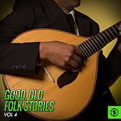 Play & Download Good, Old Folk Stories, Vol. 4 by Various Artists | Napster