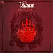 Play & Download Don't Play with Fyah by Talisman | Napster