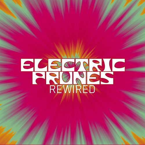 Play & Download Rewired by The Electric Prunes | Napster