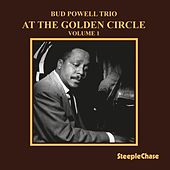 At the Golden Circle, Vol. 1 by Bud Powell