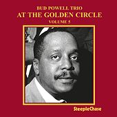 At the Golden Circle, Vol. 5 by Bud Powell