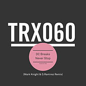 Play & Download Never Stop (Mark Knight & D.Ramirez Remix) by DC Breaks | Napster