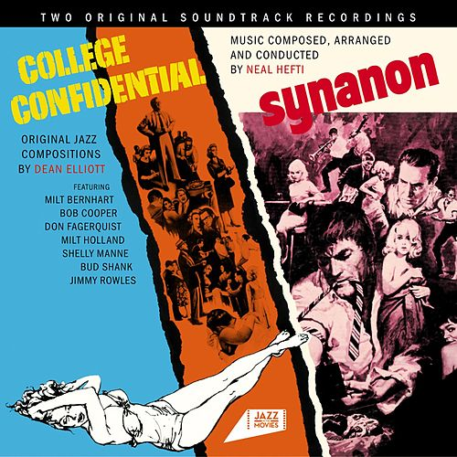 College Confidential. Original Jazz Compositions by Dean Elliot / Synanon. Music Composed, Arranged and Conducted by Neal Hefti by Neal Hefti