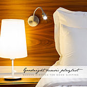 Play & Download Goodnight Music Playlist: Modern Classics for Good Sleeping by Various Artists | Napster