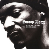 Play & Download Paid Tha Cost To Be Da Bo$$ by Snoop Dogg | Napster