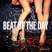 Play & Download Beat Of The Day, Vol. 1 (Deep House, Big Vibes) by Various Artists | Napster