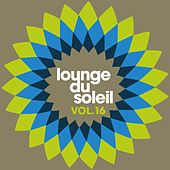 Lounge du soleil, Vol. 16 by Various Artists