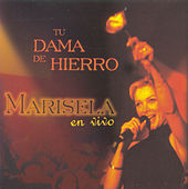 En Vivo: Tu Dama De Hierro by Marisela