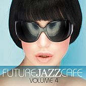 Future Jazz Cafe, Vol. 4 by Various Artists